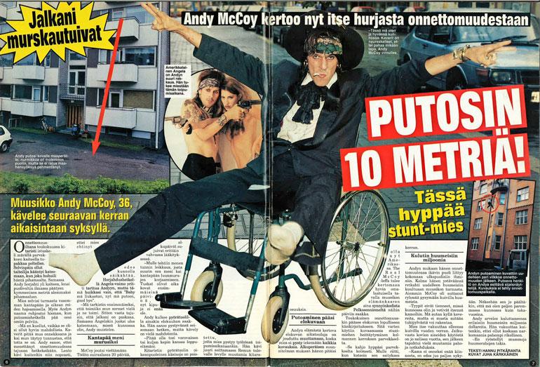 SEISKA 27/1998 Vähän sen jälkeen kun Andy oli huumehelvetistä selvinnyt, hän selvisi myös 10 metrin pudotuksesta parvekkeelta.