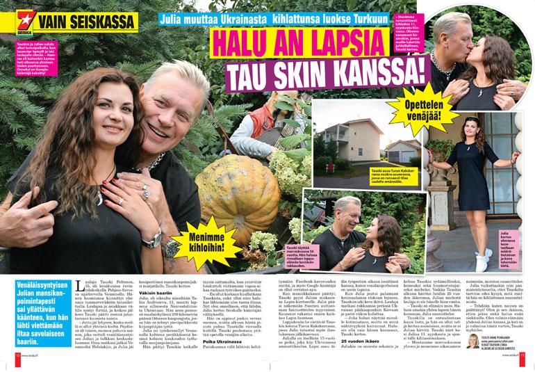 SEISKA  42/2018 Tauski kihlasi Julian 11. syyskuuta Ukrainan-matkallaan. – Sovimme silloin, että haen hänen muuttokuormansa marraskuussa Suomeen.