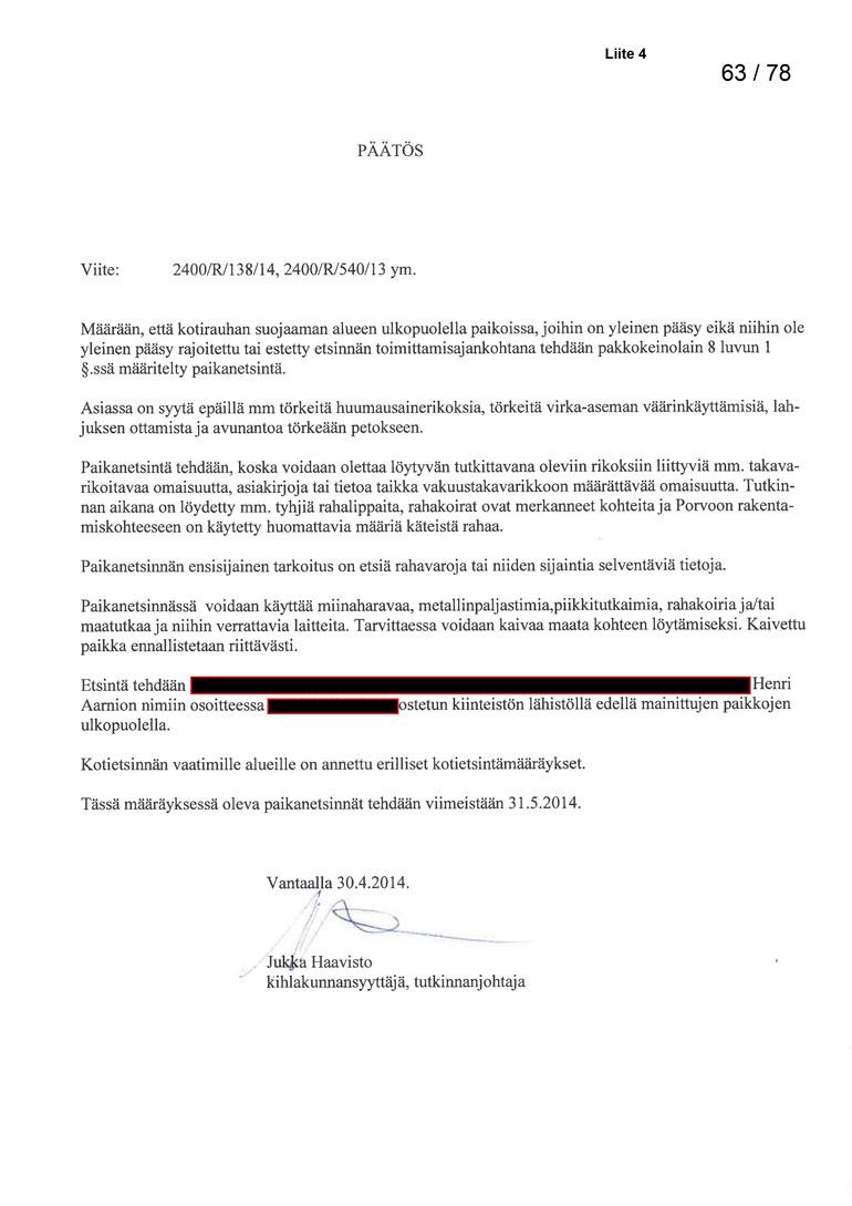 Kuvassa näkyvällä avoimella määräyksellä perusteltiin se, että Väyrysen varaston etsintä oli laillinen.