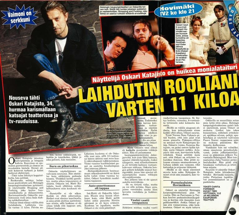 SEISKA 16/2000 Oskari on laittanut itsensä näyttelijänä monta kertaa likoon. Hän muun muassa laihdutti 11 kiloa nopeassa tahdissa 20 vuotta sitten.