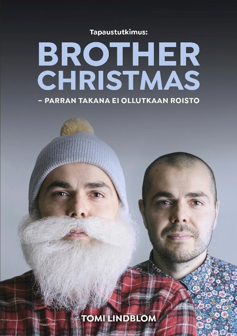 Tapaustutkimus: Brother Christmas -kirjan on laatinut toimittaja ja tietokirjailija Tomi Lindblom yhteistyössä Arin kanssa.