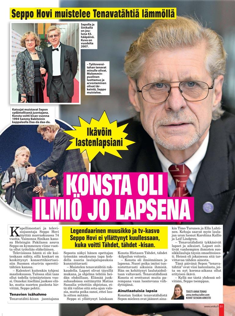 SEISKA 47/2020 Muusikko Seppo Hovi kehui kaksi viikkoa sitten vuolaasti Konstaa, joka lähettää rakkaita terveisiä Sepolle.  – Lähdetään yhdessä kiertueelle joskus!