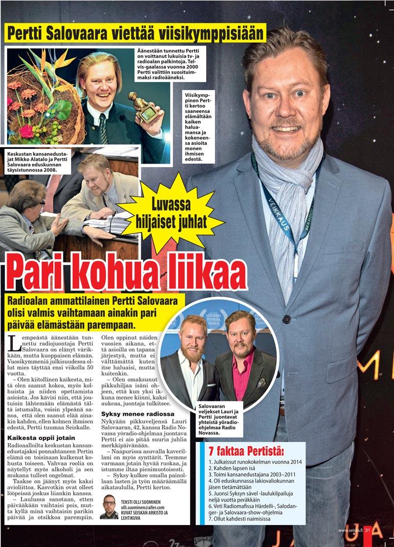 SEISKA 44/2020 Lokakuussa Pertti täytti 50. Seiska jututti toimittajaa, joka auliisti myönsi, että voisi vaihtaa elämästään pari päivää pois.