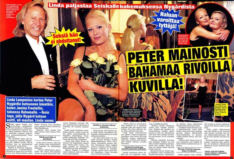 SEISKA 18/1998 Tämä Seiskassa vappuna 1998 julkaistu haastattelu sai Peter Nygårdin juristit liikkeelle. Linda kertoi myöhemmin kokemuksistaan muullekin suomalaismedialle.