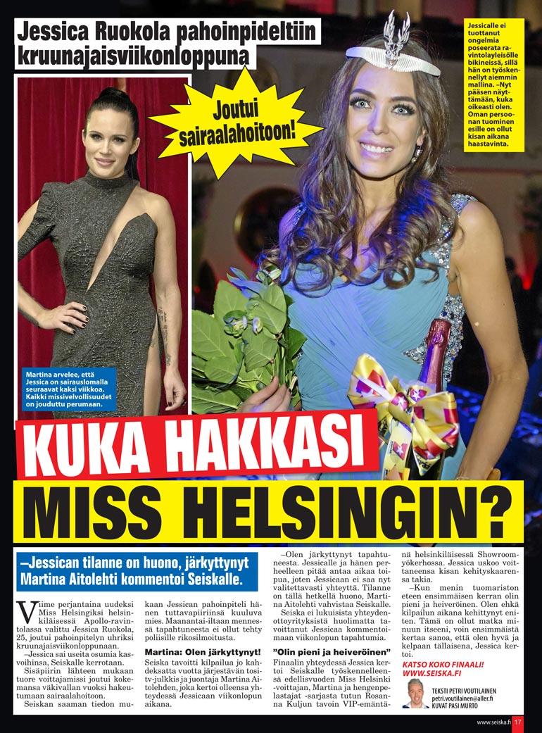 SEISKA  2/2016 Pian Miss  Helsingiksi  kruunaamisensa  jälkeen  Jessica joutui silloisen  miesystävänsä pahoinpitelemäksi.  – En koskaan  enää halunnut joutua  samaan  tilanteeseen, mutta  valitettavasti  jouduin, Jessica huokaa.