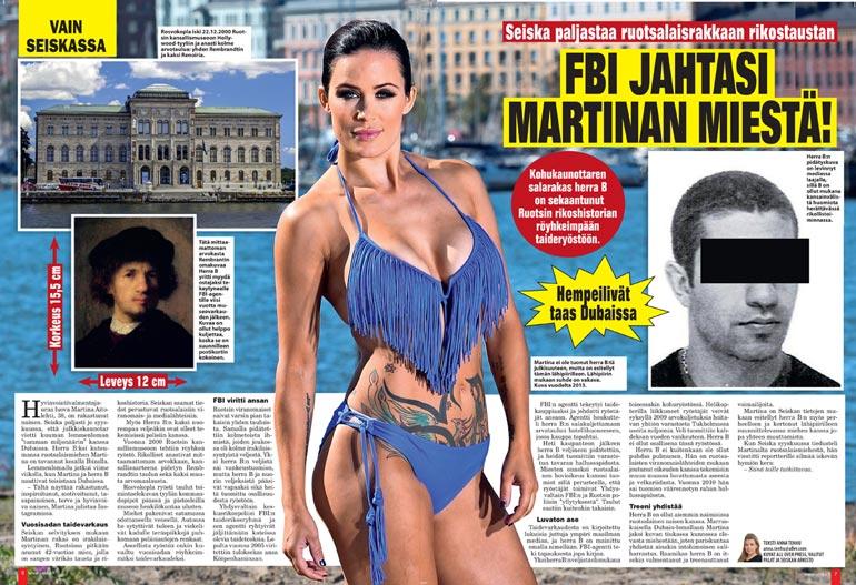 SEISKA 20/2020 Seiska paljasti viime marraskuussa, kuka on Martinan tumma miljonäärirakas. Selvisi, että herra B  oli sekaantunut Ruotsin historian tunnetuimpaan taideryöstöön.
