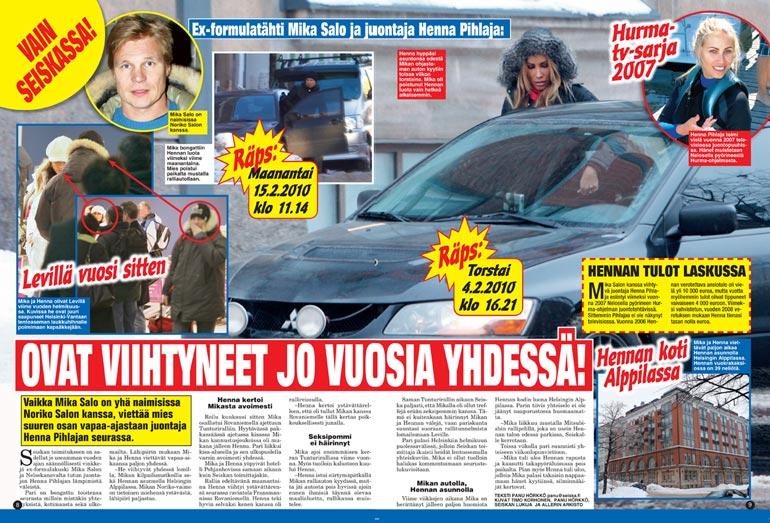 SEISKA 10/2007Mika seurusteli Henna Pihlajan kanssa vuosikausia. Henna on kertonut tutustuneensa Mikaan jo 2007. Väillä suhde oli katkollakin, kunnes päättyi lopullisesti alkuvuodesta.