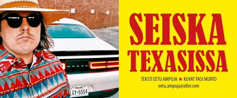 Eetu Ampuja - Seiska Texasissa.